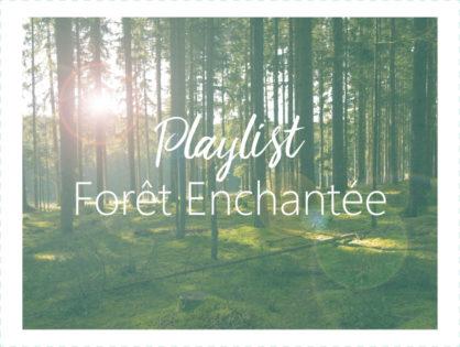 Playlist Forêt Enchantée