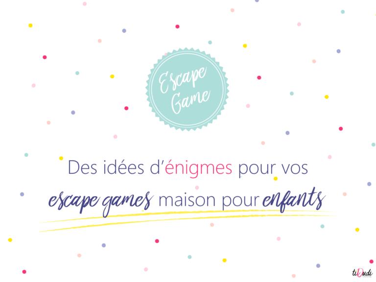 Idées d'énigmes pour un escape game pour enfants