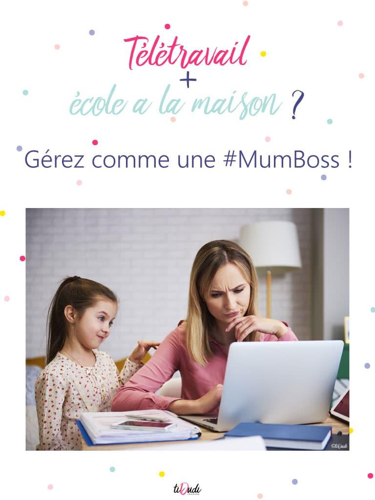 Télétravail + école à la maison ? Gérez comme une #MumBoss !